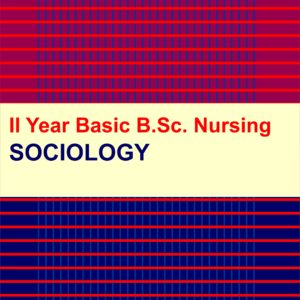 SOCIOLOGY NOTES FOR BSC NURSING