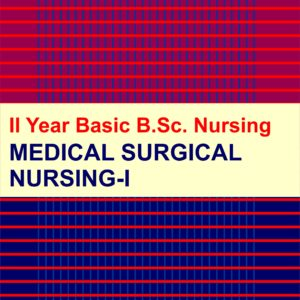 MEDICAL SURGICAL NURSING - I