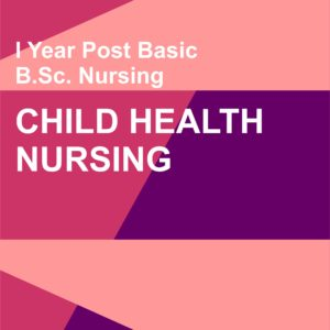 Child Health Nursing Notes, P.C. BSC Nursing First year