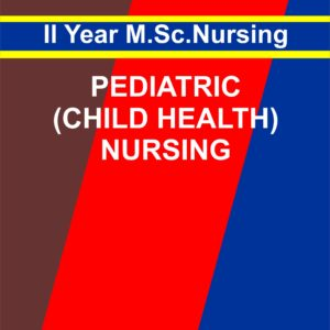 Child Health Nursing -II (Pediatric) notes for MSC SECOND YEAR NURSING
