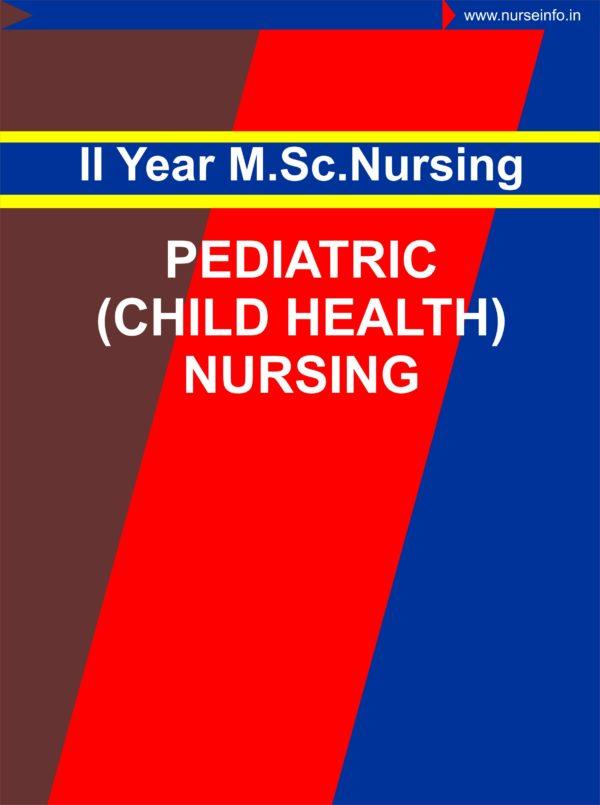 Child Health Nursing -II (Pediatric) notes for MSC SECOND YEAR NURSING