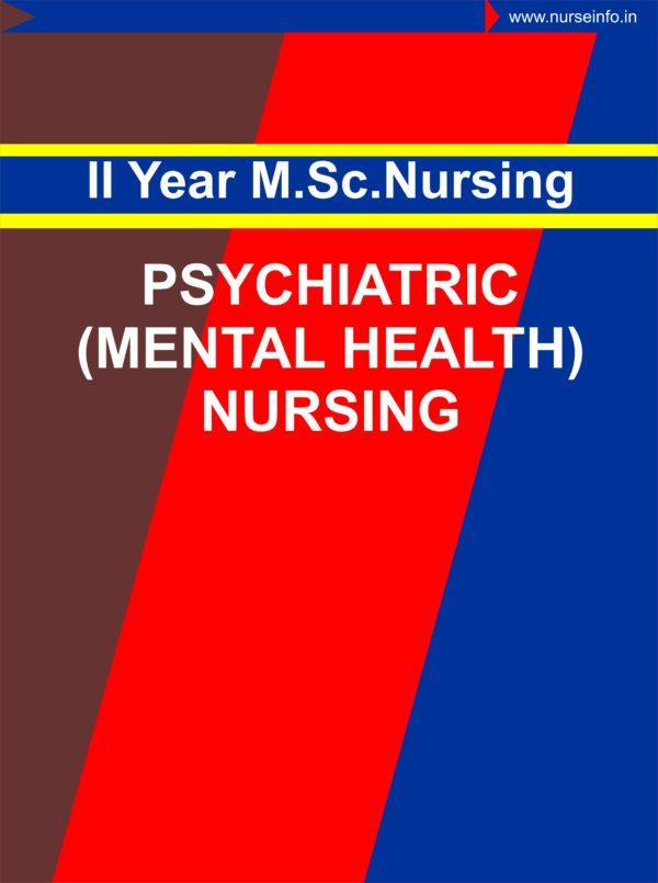 Mental Health (Psychiatric) Nursing, II notes for msc second year nursing