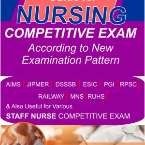 Contain materials - Preparation for Staff Nurse/Nursing Officer/Nursing Tutor/MSC Nursing/PhD Entrance Exam, HAAD/Prometric/NCLEX