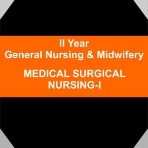 Medical Surgical Nursing - I GNM SECOND YEAR NURSING