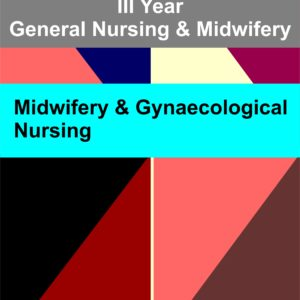 GNM MIDWIFERY & GYNAECOLOGY – THIRD YEAR NURSING NOTES (PDF) Solved Question and Answer